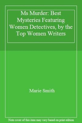 Ms Murder: Best Mysteries Featuring Women Detectives, by the Top Women (The Best Thriller Writers)