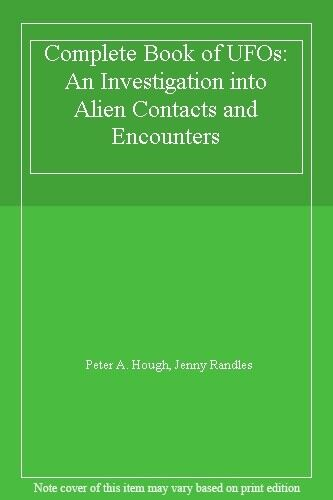Complete Book of UFOs: An Investigation into Alien Contacts and Encounters,Pete
