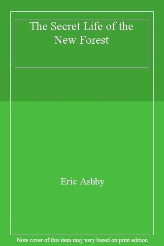 The Secret Life of the New Forest,Eric Ashby
