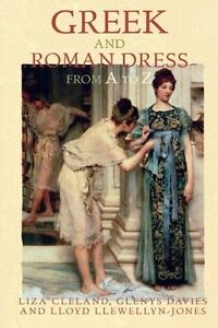 Greek-and-Roman-Dress-from-A-to-Z-Ancient-World-from-A-to-Z-Llewellyn-Jones