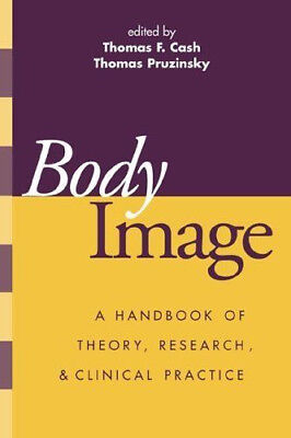 BODY IMAGE: A HANDBOOK OF THEORY, RESEARCH, AND CLINICAL PRACTICE - Mint