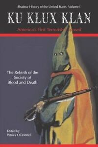 Ku-Klux-Klan-America-039-s-First-Terrorists-Exposed-by-Professor-Patrick-O-039-Donnell