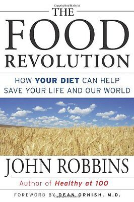 Diet Revolution - The Food Revolution: How Your Diet Can Help Save Y