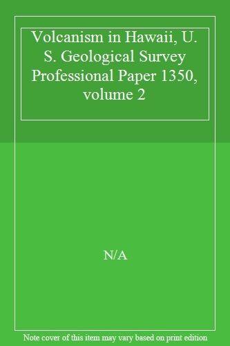 Volcanism in Hawaii, U. S. Geological Survey Professional Paper 1350, volume 2,