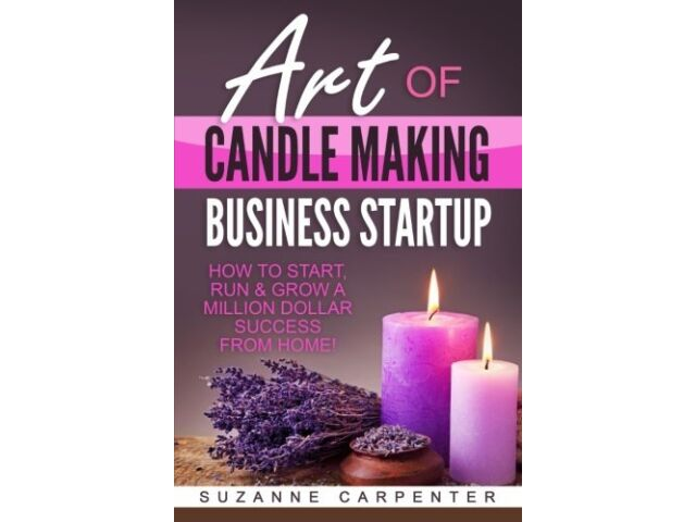 Art Of Candle Making Business Startup: How to Star