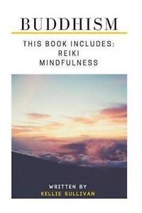 Buddhism, Reiki & Mindfulness by Sullivan, Kellie -Paperback