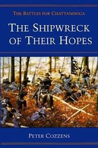 The Shipwreck of Their Hopes, Peter Cozzens