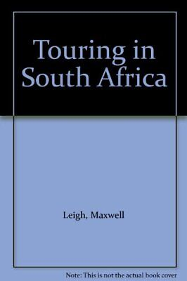 Touring in South Africa-Maxwell Leigh, 9781868253289