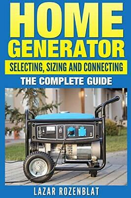 Home Generator: Selecting, Sizing And Connectin, Rozenblat, Lazar,,		 for sale  Shipping to India