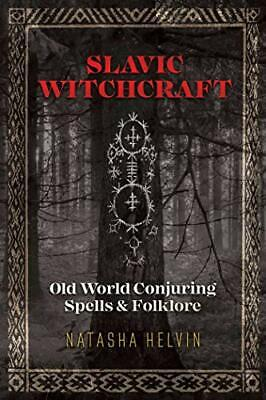 Slavic Witchcraft: Old World Conjuring Spells and Folklore New Paperback Book