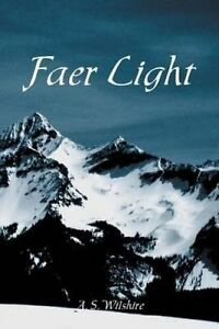 Faer Light by Wilshire, A. S. -Paperback