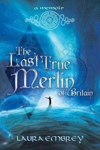 The Last True Merlin of Britain: A Memoir by Embrey, Laura -Paperback