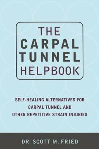 The Carpal Tunnel Helpbook by Scott Fried: New