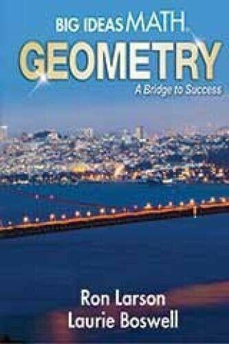 Big Ideas Math Geometry : A Bridge to Success 2015