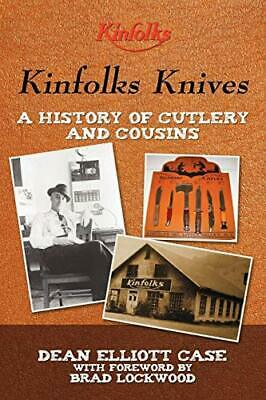 Kinfolks Knives: A History of Cutlery and Cousins by Case, Elliott New,,