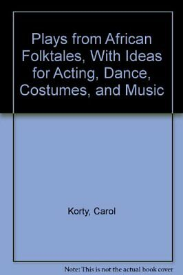 Plays from African Folktales, With Ideas for Acting, Dance, Costumes, and Music - Music Costumes Ideas