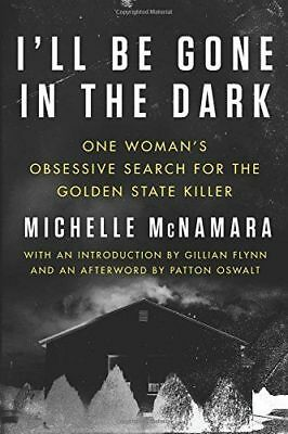 Ill Be Gone In The Dark One Womans Obsessive Search Golden State Killer
