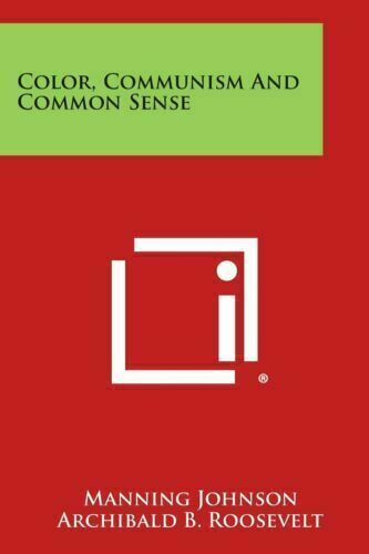 Color, Communism and Common Sense by Manning Johnson [PÐF] Fast Delivery