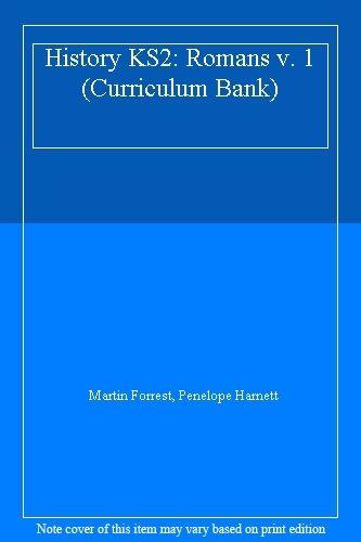 History KS2: Romans v. 1 (Curriculum Bank),Martin Forrest, Penelope Harnett