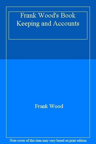Frank Wood's Book Keeping and Accounts,Frank Wood
