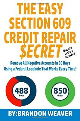The Easy Section 609 Credit Repair Secret By Brandon Weaver  2017  Paperback