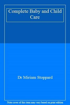 Complete Baby and Child Care By Dr Miriam Stoppard, used for sale  Shipping to India