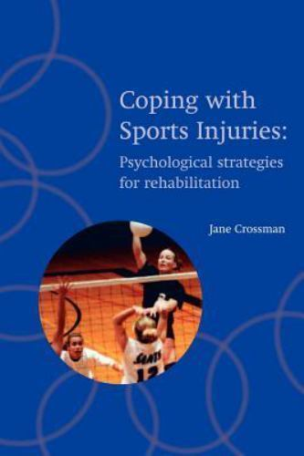 Coping with Sports Injuries : Psychological Strategies for Rehabilitat-ExLibrary 1