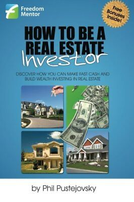 How To Be A Real Estate Investor By Phil Pustejovsky  2012  Paperback