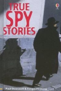True-Spy-Stories-by-Paul-Dowswell-and-Fergus-Fleming-2002-Paperback