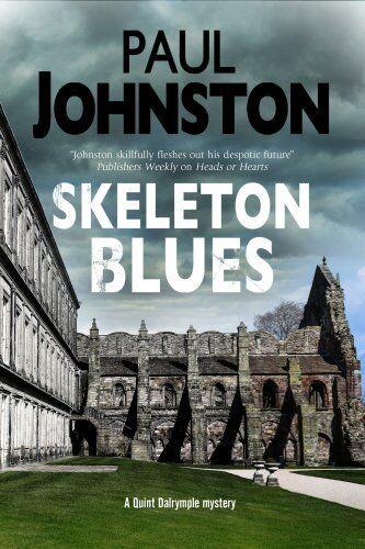 Skeleton Blues A Dystopian Thriller Set in Edinburgh 9781847516879
