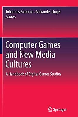 Computer Games - Computer Games and New Media Cultures : A Handb. Fromme, Johannes.#*=.#*=