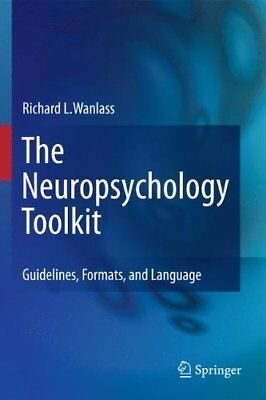 For sale The Neuropsychology Toolkit: Guidelines, Formats, and Language by Wanlass, Ri…