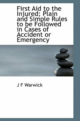 First Aid to the Injured; Plain and Simple Rule, Warwick-,
