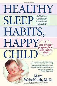 Healthy Sleep Habits, Happy Child by Marc Weissbluth M.D.