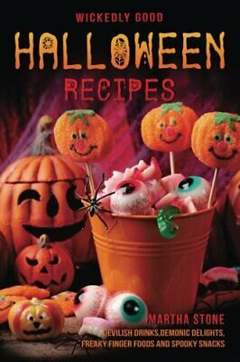 Wickedly Good Halloween Recipes: Devilish Drinks, Demonic Delights, Freaky - Halloween Recipe Drinks
