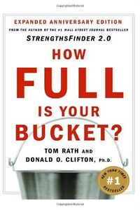 How Full Is Your Bucket? by Tom Rath, Donald O. Clifton