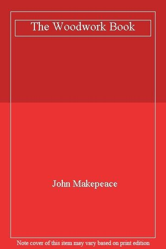The Woodwork Book,John Makepeace- 0330261754
