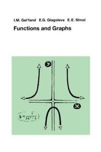 Functions and Graphs by I  M  Gelfand, A  A  Kirillov, E  E  Shnol and E   G  Glagoleva (1990, Paperback)