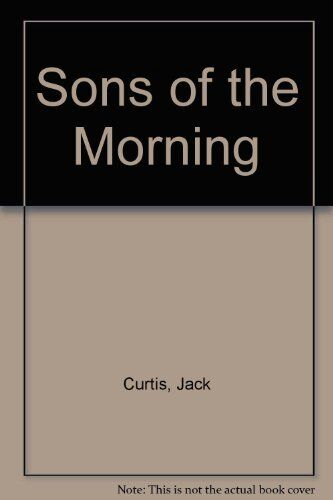 Sons of the Morning,Jack Curtis- 9780552135924