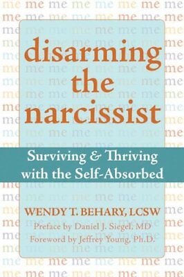 Disarming The Narcissist  Surviving And Thriving W