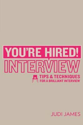 You're Hired! Interview: Tips and techniques for a b... by James, Judi Paperback