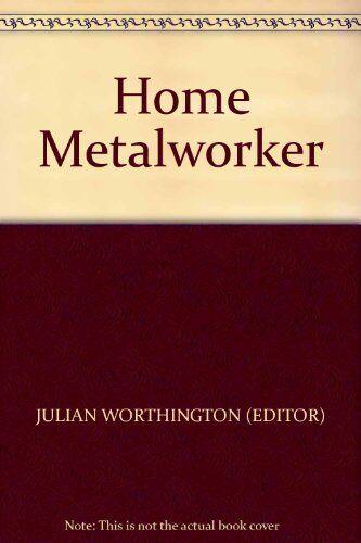Home Metalworker,Julian Worthington