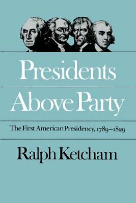 Presidents Above Party: The First American Pres, Ketcham