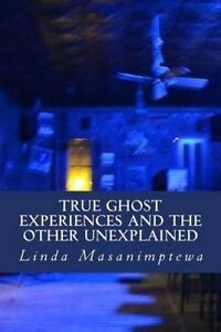 True Ghost Experiences Other Unexplained True Ghost Expe by Masanimptewa Linda