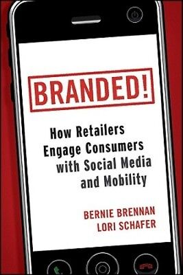 Branded   How Retailers Engage Consumers With Social Media And Mobility  New