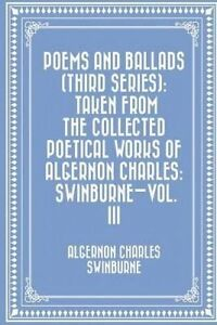 Poems-Ballads-Third-Series-Taken-Collected-Poetic-By-Swinburne-Algernon-Charle