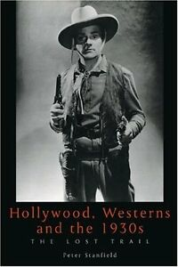 HOLLYWOOD, WESTERNS AND THE 1930s: THE LOST TRAIL (Film History)