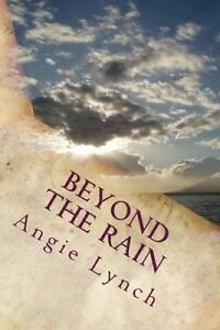Beyond the Rain by Lynch, Angie -Paperback