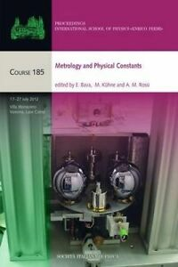Metrology and Physical Constants, Bava, E. (EDT)/ Kuhne, M. (EDT)/ Rossi, A. M.