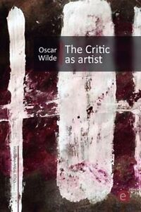The Critic as Artist by Wilde, Oscar 9781500252038 -Paperback